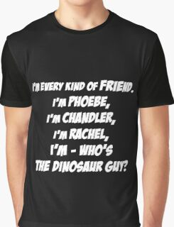 I'm every kind of friend! Graphic T-Shirt