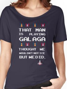 That Man is Playing Galaga! Women's Relaxed Fit T-Shirt