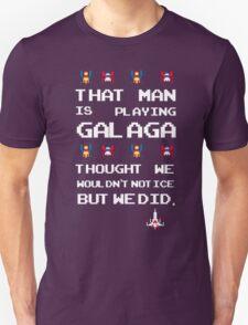 That Man is Playing Galaga! Unisex T-Shirt