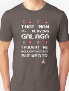 That Man is Playing Galaga! T-Shirt