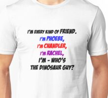 I'm every kind of friend! Unisex T-Shirt