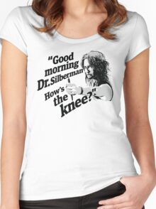 Good morning Dr. Silberman. How's the knee? Women's Fitted Scoop T-Shirt