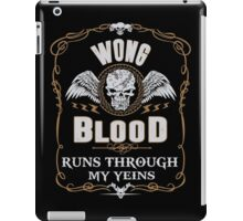 WONG blood runs through your veins iPad Case/Skin