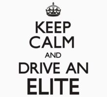 Keep Calm and Drive an Elite (Carry On) by CarryOn