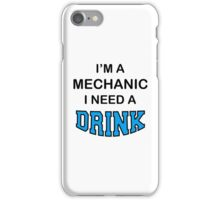 I'M A Mechanic I Need A Drink iPhone Case/Skin