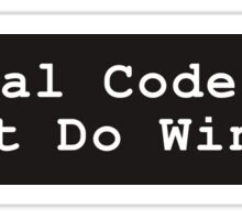 Real Coders Don't Do Windows  Sticker