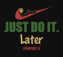 JUST DO IT. Later. Jamaica Tshirt by tecmoviking
