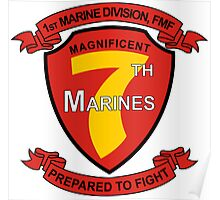 1st Marine Division, FMF - Magnificent 7th Marines - Prepared to Fight Poster