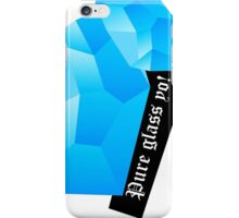 Pure glass yo! iPhone Case/Skin
