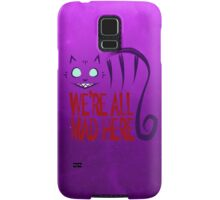 We're All Mad Here - Samsung Cases Samsung Galaxy Case/Skin