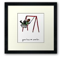 Gonna have me some fun. Framed Print