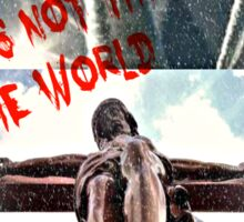 It 's not the end of the world Sticker