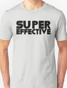 Super Effective! Unisex T-Shirt