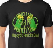Pinch Me And I'll Punch You  T - Shirts & Hoodies Unisex T-Shirt