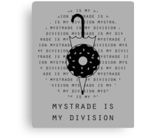 Mystrade is my division Canvas Print