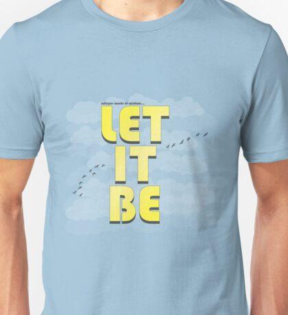 Let It Be!  Unisex T-Shirt