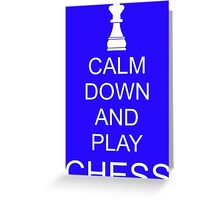 Calm down and play chess Greeting Card