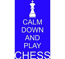 Calm down and play chess Photographic Print