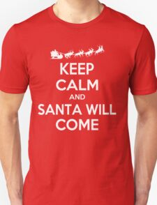Keep Calm and Santa will Come T-Shirt
