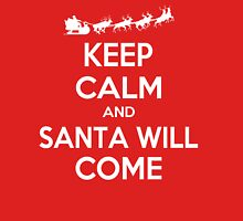 Keep Calm and Santa will Come Unisex T-Shirt