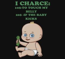 I Charge To Touch My Belly Kids Tee