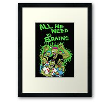 All we need is brains Framed Print