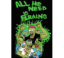 All we need is brains Photographic Print