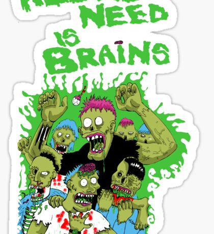 All we need is brains Sticker