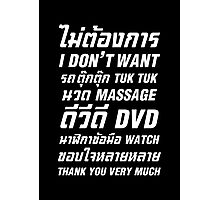 I Don't Want TUK TUK MASSAGE DVD WATCH Thank You Very Much Photographic Print