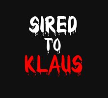 Sired To Klaus. The Originals T-Shirt. Unisex T-Shirt