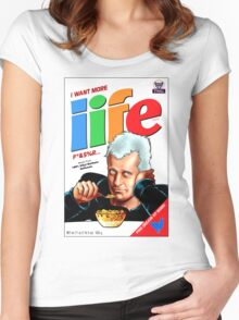 I WANT MORE LIFE Women's Fitted Scoop T-Shirt
