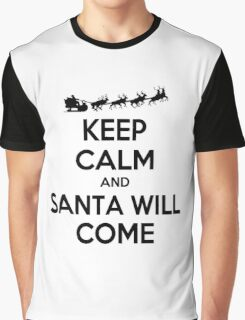 Keep Calm and Santa will Come Graphic T-Shirt