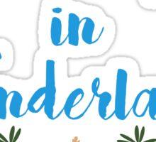 I Found Myself In Wonderland Sticker