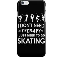 Skating Therapy Tshirt, Mug, Journal - Limited Edition! iPhone Case/Skin
