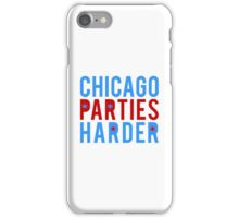 Chicago Parties Harder iPhone Case/Skin