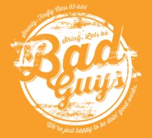 Lets be Bad Guys by jamiedesign