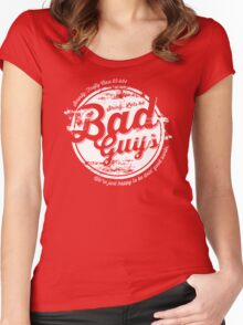 Lets be Bad Guys Women's Fitted Scoop T-Shirt