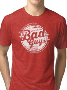 Lets be Bad Guys Tri-blend T-Shirt