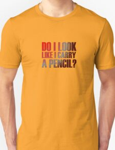 Blitz - Do I Look Like I Carry A Pencil? Unisex T-Shirt