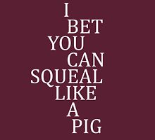 Deliverance - I Bet You Can Squeal Like A Pig Unisex T-Shirt