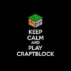 Keep Calm and play Craftblock by MitzPicz