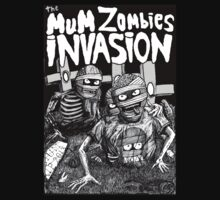 THE MUM ZOMBIES INVASION BN by MUMtees