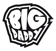 Big Daddy dad father hero father's day by Style-O-Mat