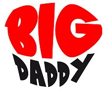 Big Daddy dad father hero leader by Style-O-Mat