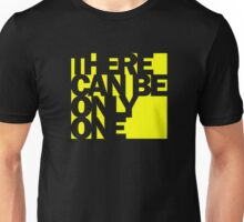 Highlander - There Can Be Only One Unisex T-Shirt
