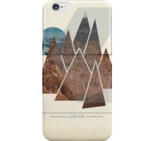 Leave Home iPhone Case/Skin