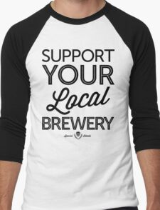 Support Your Local Brewery (Black Print) Men's Baseball ¾ T-Shirt