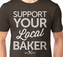 Support Your Local Baker (White Print) Unisex T-Shirt
