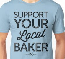 Support Your Local Baker (Black Print) Unisex T-Shirt