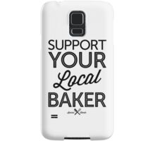 Support Your Local Baker (Black Print) Samsung Galaxy Case/Skin